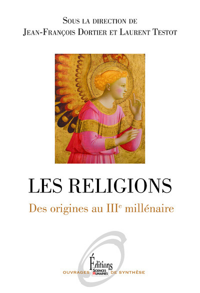 LES RELIGIONS. DES ORIGINES AU IIIE MILLENAIRE