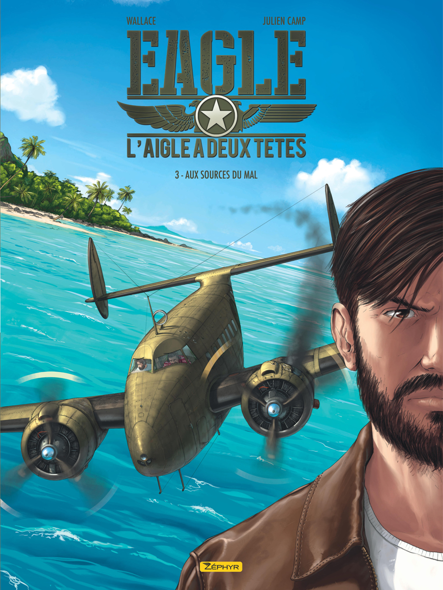EAGLE, L'AIGLE A DEUX TETES - TOME 3 - AUX SOURCES DU MAL
