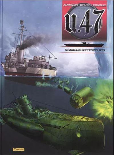 U-47 - TOME 13 - SOUS LES GRIFFES DE LA SS + DOC