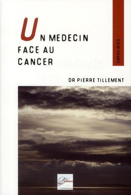 UN MEDECIN FACE AU CANCER. LA LUDICITE D'UN MEDECIN FACE A LA MALADIE
