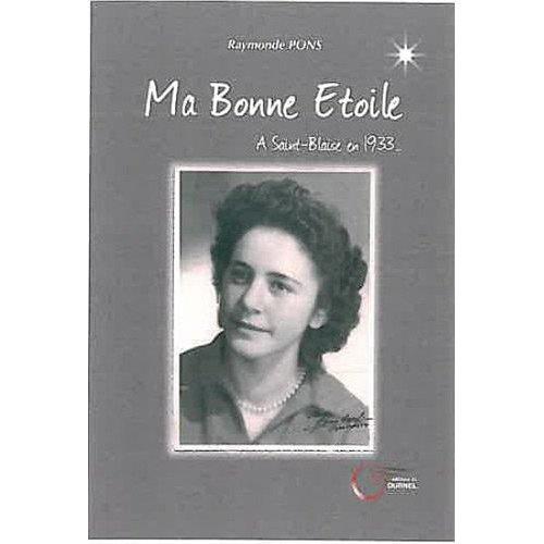 MA BONNE ETOILE - A SAINT BLAISE EN 1933