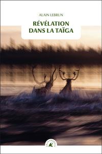 REVELATION DANS LA TAIGA
