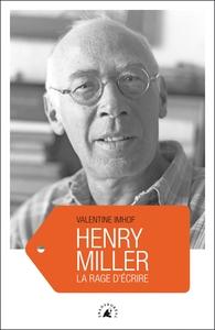 HENRY MILLER - LA RAGE D'ECRIRE