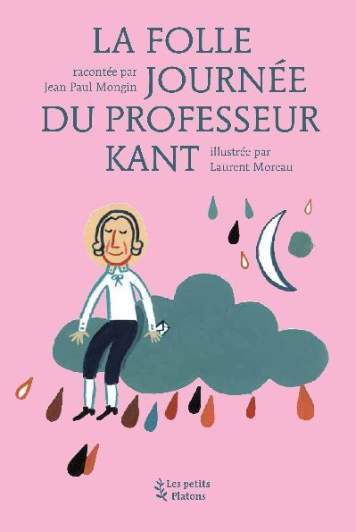 FOLLE JOURNEE DU PROFESSEUR KANT (LA)