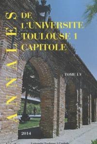 ANNALES UT1 CAPITOLE 2014. TOME LV