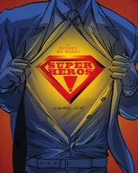 SUPER-HEROS ! LA PUISSANCE DES MASQUES