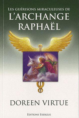 GUERISONS MIRACULEUSES DE L'ARCHANGE RAPHAEL (LES)