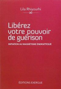 LIBEREZ VOTRE POUVOIR DE GUERISON