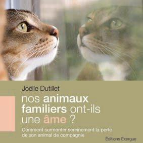 NOS ANIMAUX FAMILIERS ONT-ILS UNE AME ?