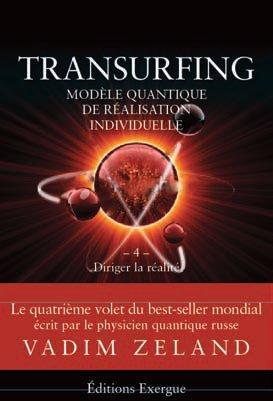 TRANSURFING VOLUME 4 MODALITE QUANTIQUE DE REALISATION INDIVIDUELLE
