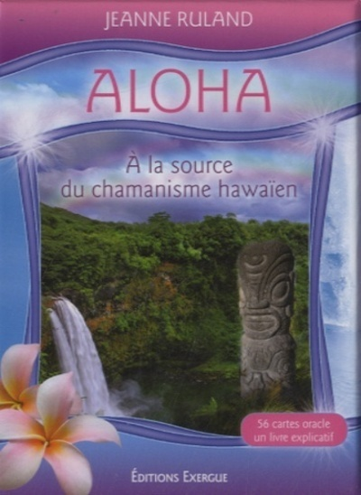 ALOHA, A LA SOURCE DU CHAMANISME HAWAIEN
