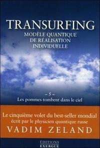 TRANSURFING VOLUME 5, LES POMMES TOMBENT DANS LE CIEL
