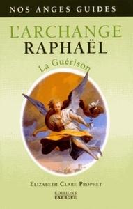 L'ARCHANGE RAPHAEL - LA GUERISON