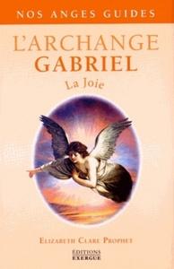 L'ARCHANGE GABRIEL - LA JOIE