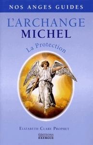L'ARCHANGE MICHEL - LA PROTECTION