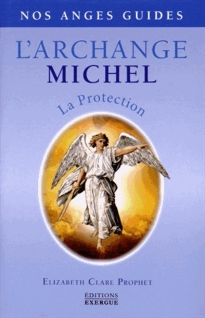 L'ARCHANGE MICHEL - LA PROTECTION