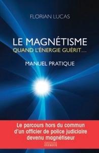MAGNETISME QUAND L'ENERGIE GUERIT (LE)
