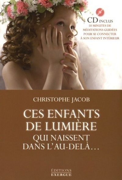ENFANTS DE LUMIERE QUI NAISSENT DANS L'AU-DELA + CD (CES)