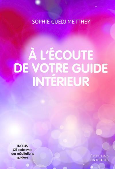 A L'ECOUTE DE VOTRE GUIDE INTERIEUR + CD