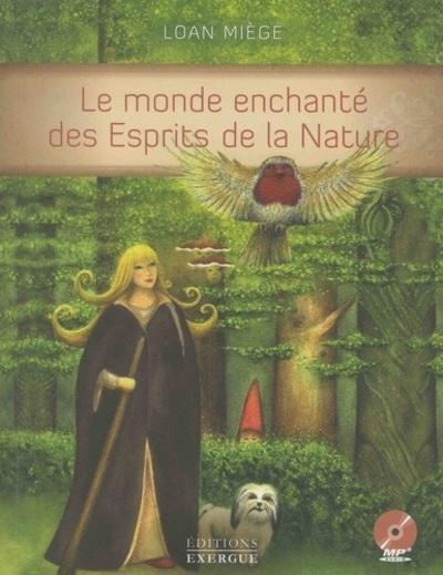 MONDE ENCHANTE DES ESPRITS DE LA NATURE (LE)