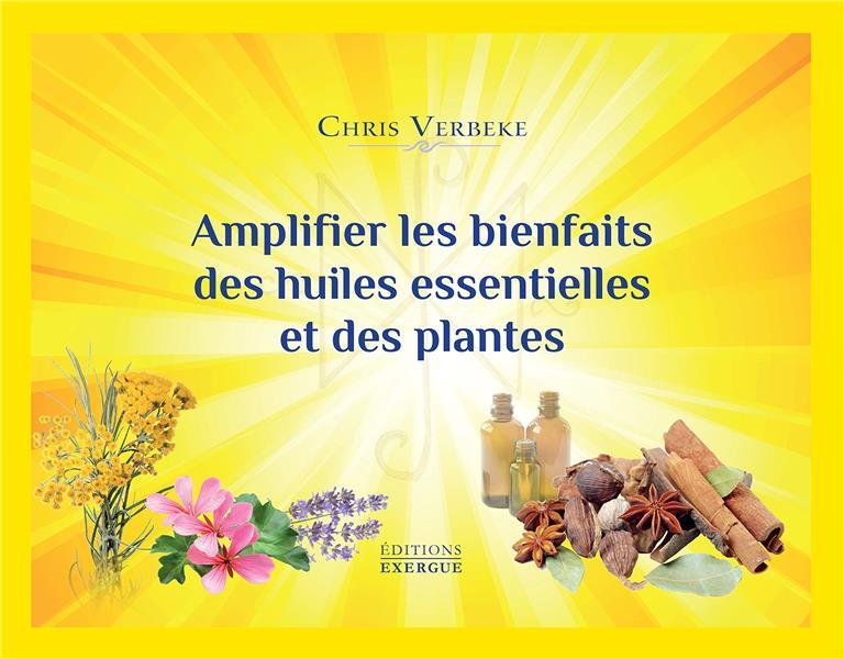 AMPLIFIER LES BIENFAITS DES HUILES ESSENTIELLES ET DES PLANTES