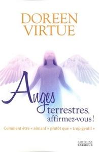 ANGES TERRESTRES AFFIRMEZ-VOUS !