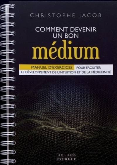 COMMENT DEVENIR UN BON MEDIUM