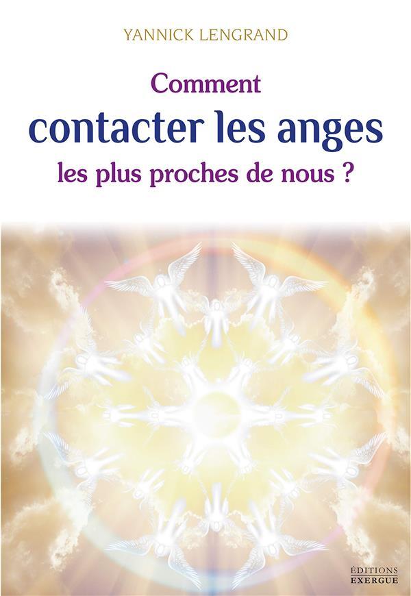COMMENT CONTACTER LES ANGES LES PLUS PROCHES DE NOUS ?