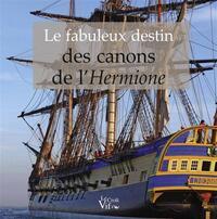 FABULEUX DESTIN DES CANONS DE L HERMIONE