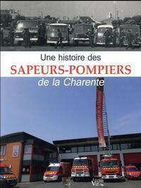 UNE HISTOIRE DES SAPEURS POMPIERS EN CHARENTE