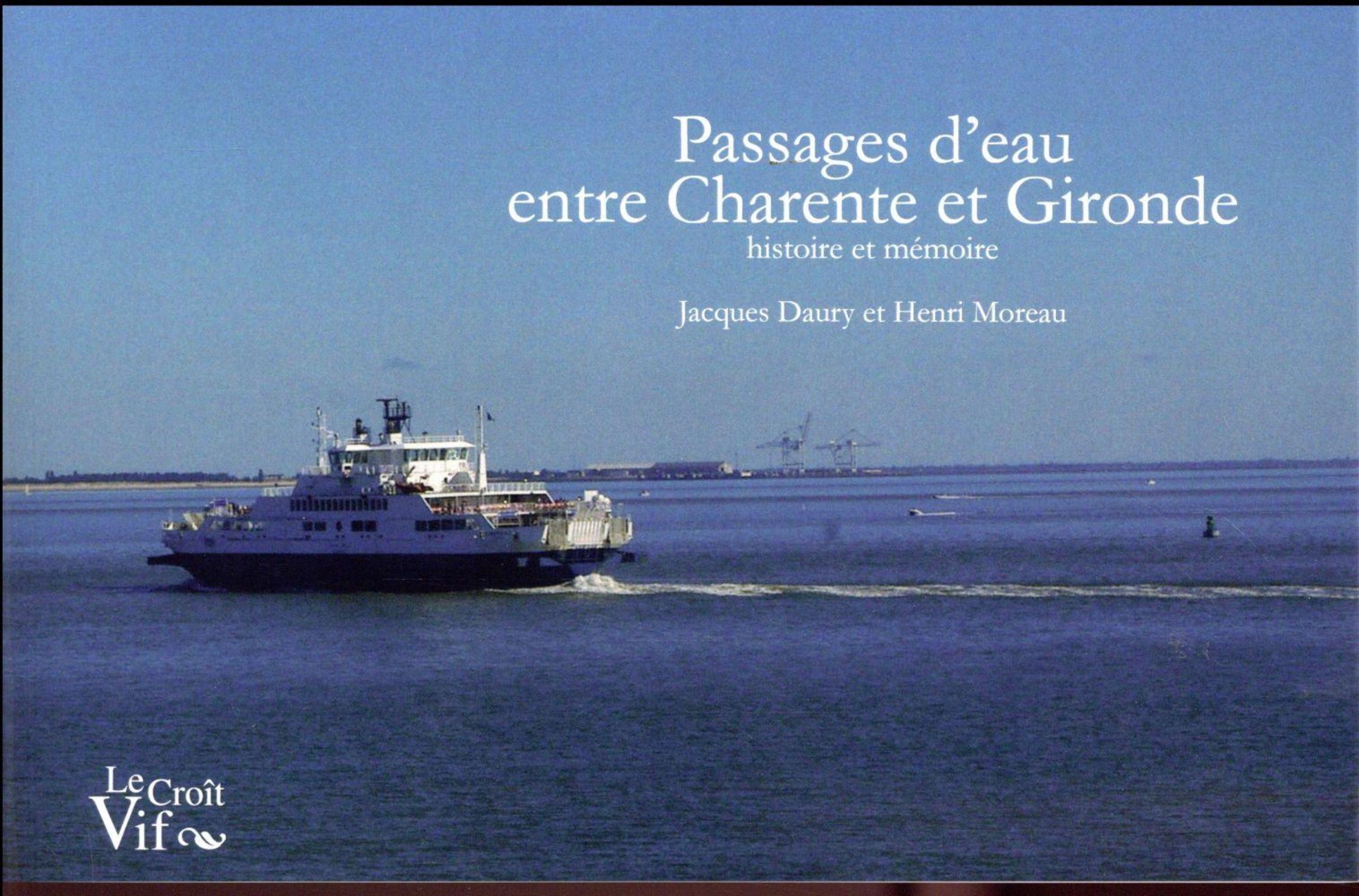 PASSAGES D'EAU ENTRE CHARENTE ET GIRONDE. HISTOIRE ET MEMOIRE