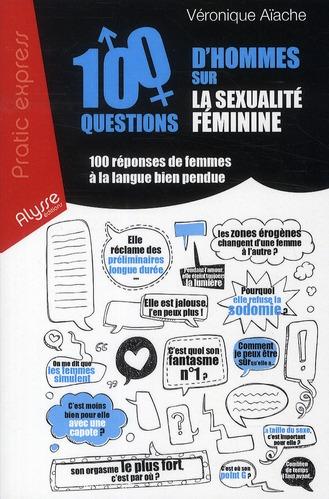 100 QUESTIONS D'HOMMES SUR LA SEXUALITE FEMININE