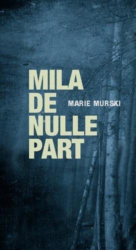MILA DE NULLE PART