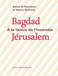 BAGDAD-JERUSALEM, A LA LISERE DE L'INCENDIE