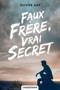 FAUX FRERE, VRAI SECRET