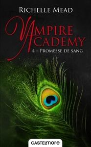 VAMPIRE ACADEMY, T4 : PROMESSE DE SANG