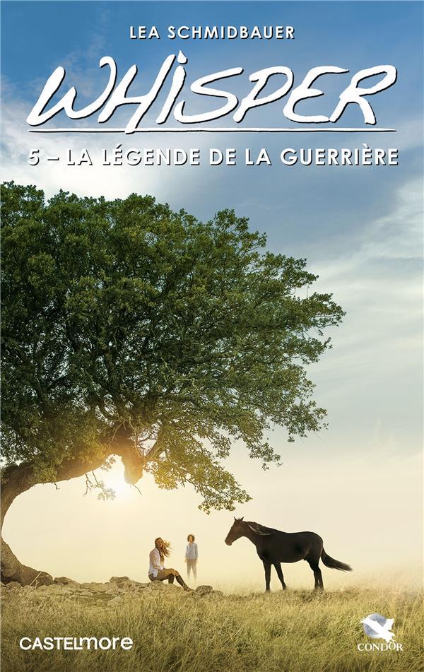 WHISPER, T5 : LA LEGENDE DE LA GUERRIERE