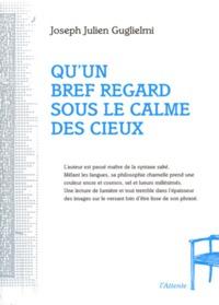 QU'UN BREF REGARD SOUS LE CALME DES CIEUX