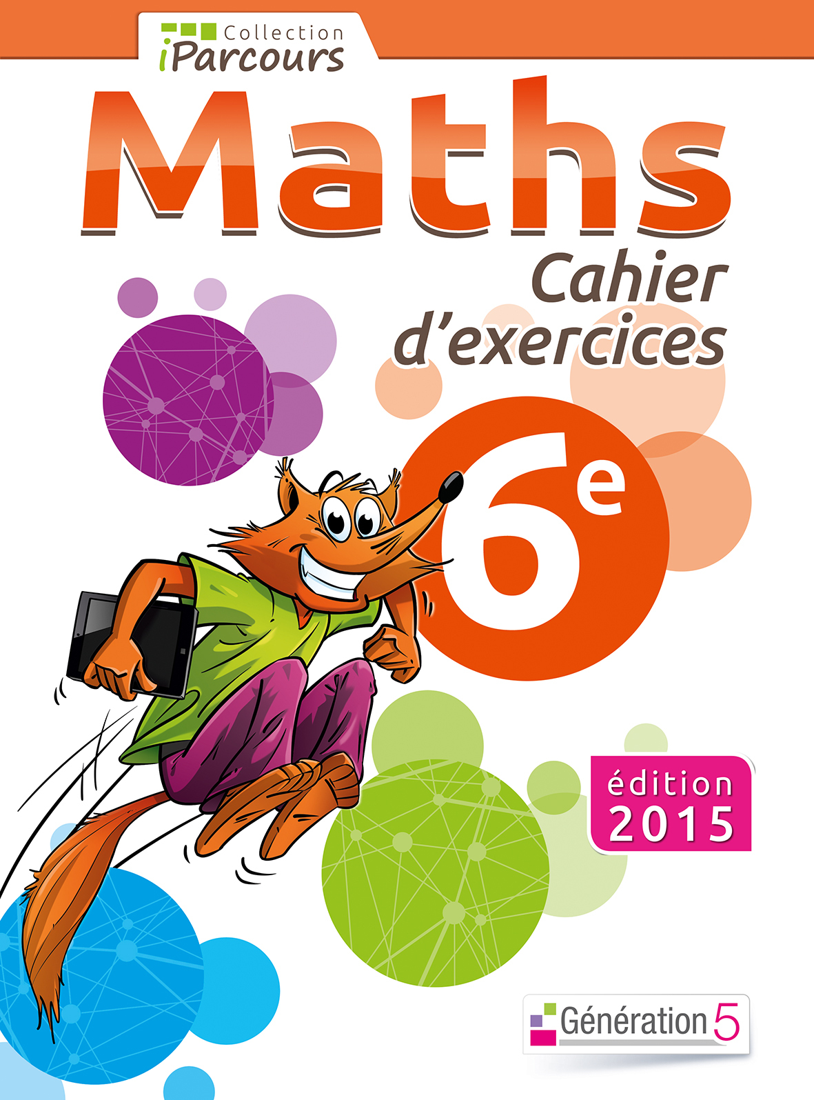 CAHIER D'EXERCICES IPARCOURS MATHS 6E (2015)