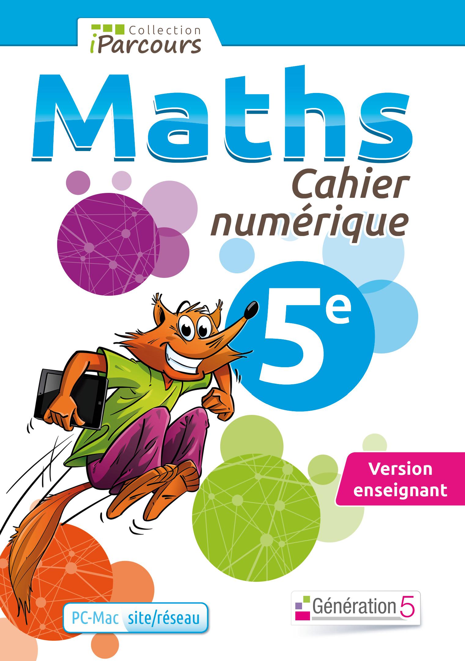 CAHIER NUMERIQUE IPARCOURS MATHS 5E (DVD ENSEIGNANT SITE/RESEAU) 2015
