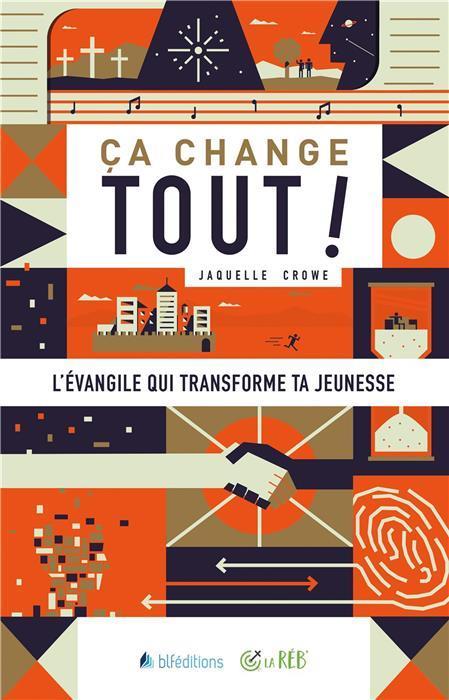 CA CHANGE TOUT ! L'EVANGILE QUI TRANSFORME TA JEUNESSE