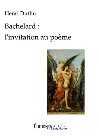 BACHELARD L'INVITATION AU POEME