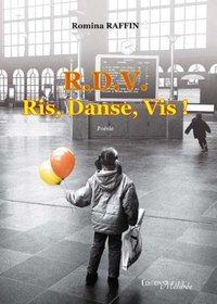 R.D.V, RIS, DANSE, VIS !