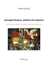 GEORGES BRAQUE PEINTRE DE L'ESPACE