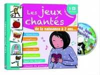 LES JEUX CHANTES DE LA NAISSANCE A 2 ANS