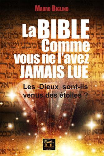 BIBLE COMME VOUS NE L'AVEZ JAMAIS LUE (LA)