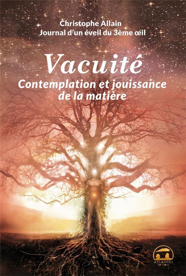 VACUITE CONTEMPLATION ET JOUISSANCE DE LA MATIERE