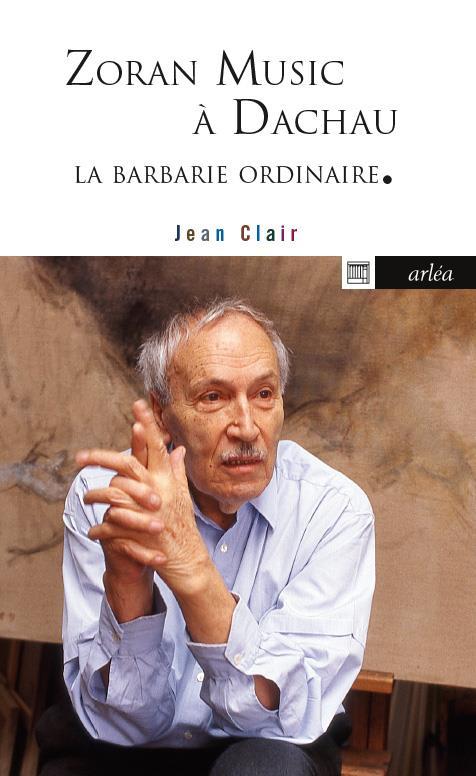 BARBARIE ORDINAIRE. ZORAN MUSIC A DACHAU
