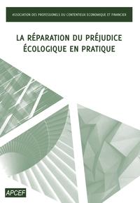 LA REPARATION DU PREJUDICE ECOLOGIQUE EN PRATIQUE