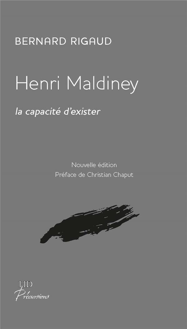 HENRI MALDINEY LA CAPACITE D'EXISTER